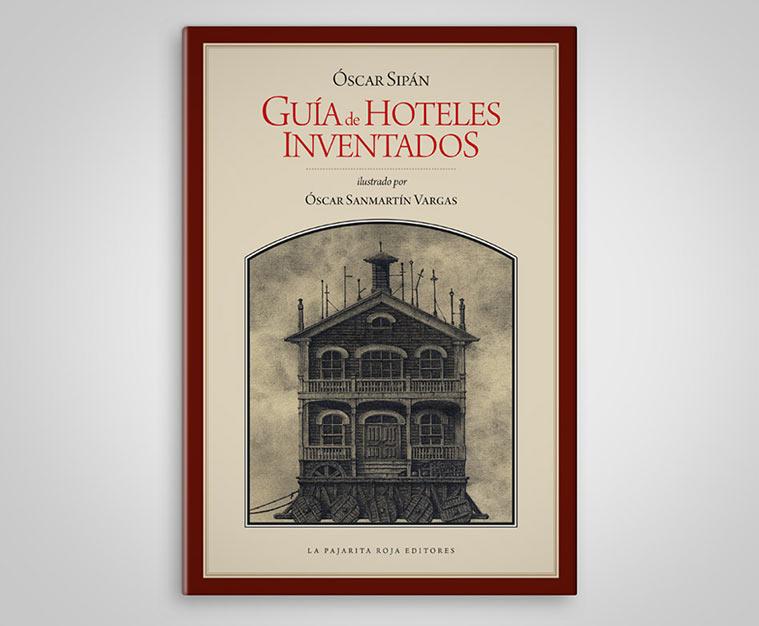 """""""Guía de Hoteles Inventados"""" de Óscar Sipán por La pajarita roja 2016"""