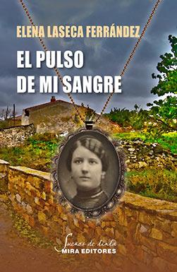 Elena Laseca El pulso de mi Sangre