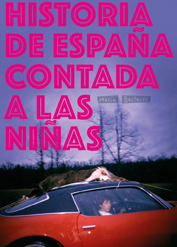 La historia de España contada a las niñas, de María Bastarós
