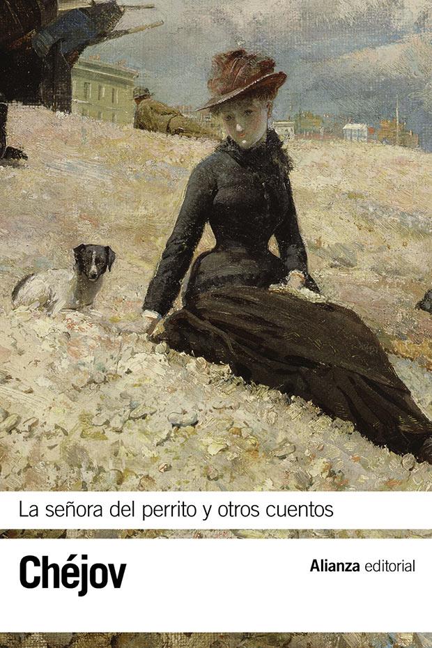La señora del perrito y otros cuentos, de Anton Chejov. Alianza editorial